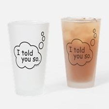I told you so. Drinking Glass
