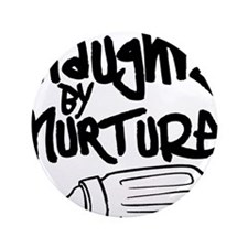"Naughty by Nurture 3.5"" Button (100 pack)"