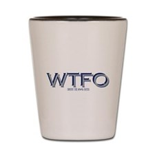 WTFO (over) Shot Glass