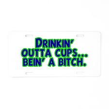 Drinkin' Outta Cups Aluminum License Plate