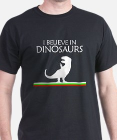 I Believe In Dinosaurs - T-Re T-Shirt