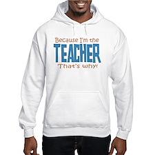 Because I'm the Teacher Jumper Hoody