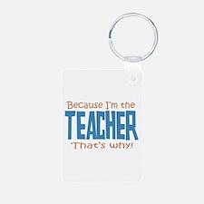 Because I'm the Teacher Aluminum Photo Keychain