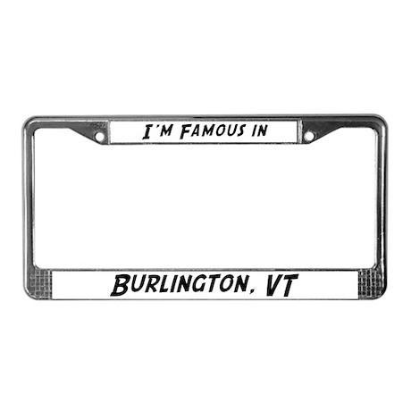 Famous in Burlington License Plate Frame