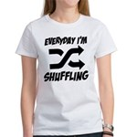 Everyday I'm Shuffling Women's T-Shirt