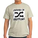 Everyday I'm Shuffling Light T-Shirt