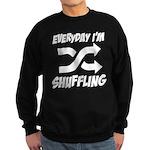 Everyday I'm Shuffling Sweatshirt (dark)
