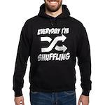 Everyday I'm Shuffling Hoodie (dark)