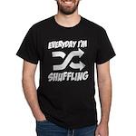 Everyday I'm Shuffling Dark T-Shirt