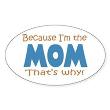 Because I'm the Mom Decal