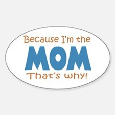 Because I'm the Mom Stickers