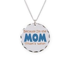 Because I'm the Mom Necklace