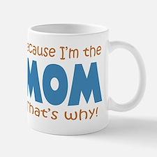 Because I'm the Mom Small Small Mug