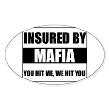 Insured By Mafia Oval Bumper Stickers