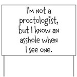 Proctologist Yard Sign