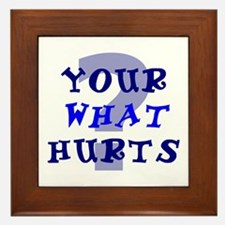 Your What Hurts? Framed Tile