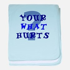 Your What Hurts? baby blanket