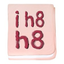 i h8 h8 baby blanket