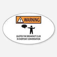Quotes the Breakfast Club Sticker (Oval)