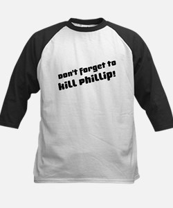 Don't Forget to Kill Phillip! Kids Baseball Jersey