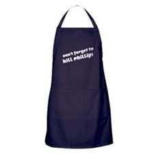Don't Forget to Kill Phillip! Apron (dark)