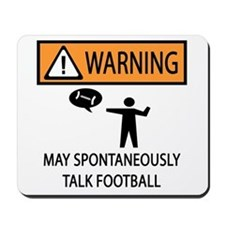 Spontaneously Talks About Football Mousepad