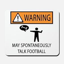 Spontaneously Talks About Football Mousepad