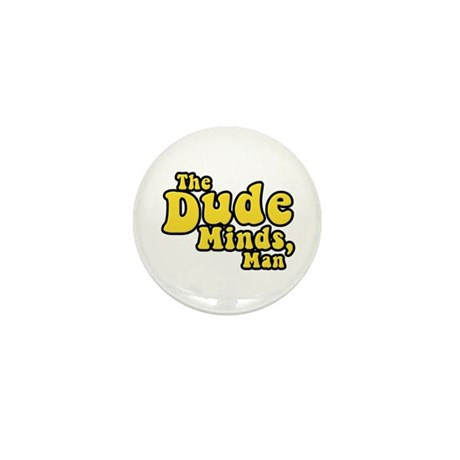 The Big Lebowski The Dude Minds Man Mini Button (1