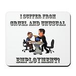 Cruel Employment Mousepad