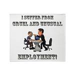 Cruel Employment Throw Blanket
