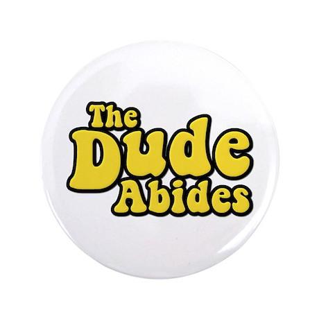 "The Dude Abides The Big Lebowski 3.5"" Button (100"