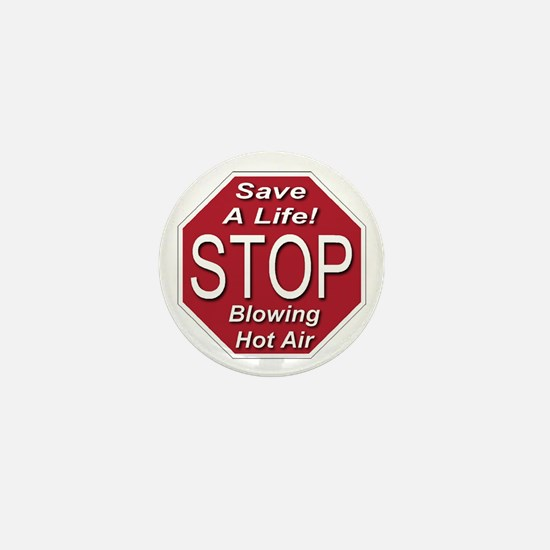 Stop Blowing Hot Air Mini Button