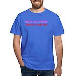 """Still All There"" Dark T-Shirt"