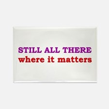 """Still All There"" Rectangle Magnet"