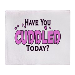 Have you cuddled Throw Blanket