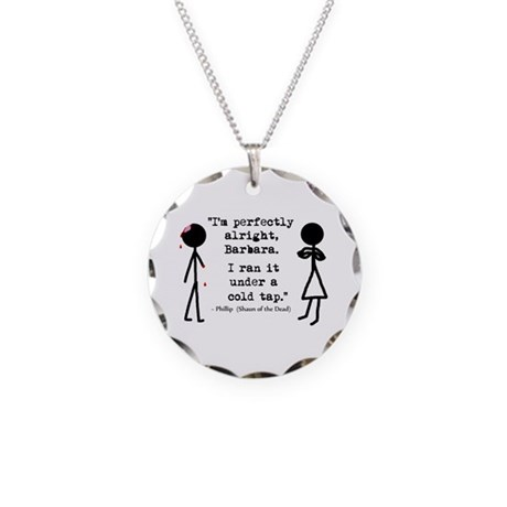 'Shaun of the Dead Quote' Necklace Circle Charm