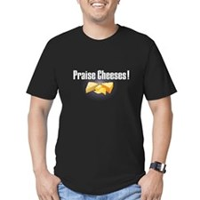 Praise Cheeses! T