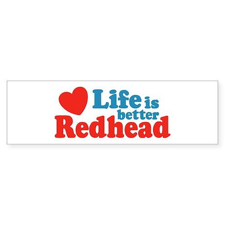 Life is Better Redhead Bumper Sticker