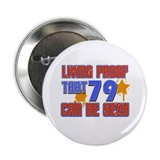 """Cool 79 year old birthday design 2.25"""" Button"""
