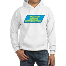 Not For Zombie Consumption Hoodie Sweatshirt