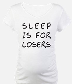 SLEEP IS FOR LOSERS Shirt