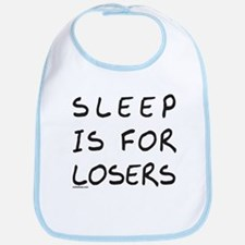 SLEEP IS FOR LOSERS Bib