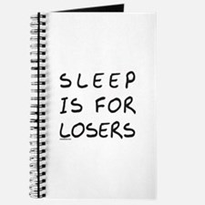 SLEEP IS FOR LOSERS Journal