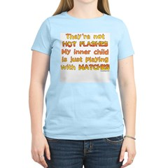 They're Not Hot Flashes.. T-Shirt
