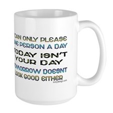 I Can Only Please... Large Coffee Mug