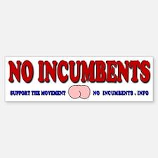 No Incumbents Bumper Bumper Sticker