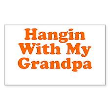 Hangin With My Grandpa Decal