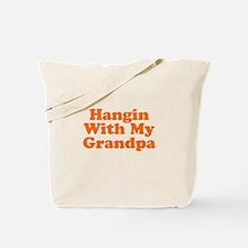 Hangin With My Grandpa Tote Bag