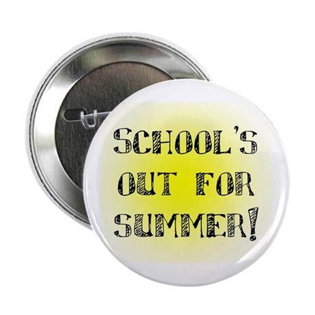 School's Out for Summer Button