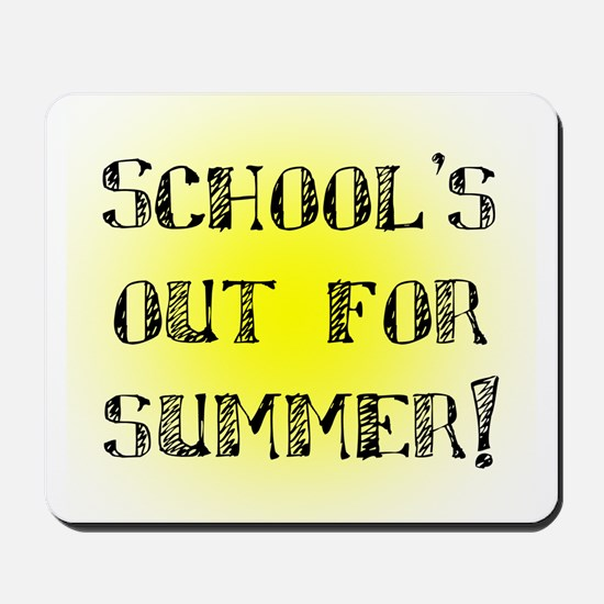 School's Out for Summer Mousepad